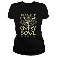 Blame it on my gypsy soul