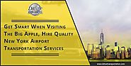 Get Smart when visiting the Big Apple, Hire Quality New York Airport Transportation Services