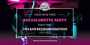 Your New York Bachelorette Party starts Here: Tips and Recommendations