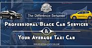 The Difference Between Professional Black Car Services and Your Average Taxi Cab