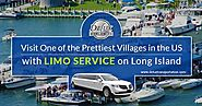 Visit One of the Prettiest Villages in the US with Limo Service on Long Island