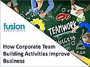 How Corporate Team Building Activities Improve Business - FusionTeamBuilding.avi