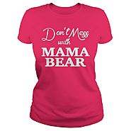 Dont mess with MAMA BEAR