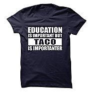 Taco is importanter t-shirt