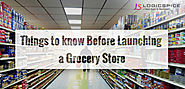 9 Things to know Before Launching an Advanced Grocery Store