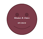 Mission and Vision of Cisco: An Analysis
