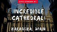 LIVE #1 FROM ZARAGOZA | It's incredible cathedral😱