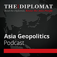 The Diplomat | Asia Geopolitics (podcast)