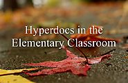 Hyperdocs in Elementary - TechNotes Blog - TCEA