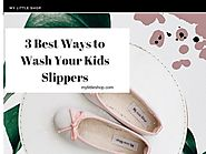 3 Best Ways to Wash Your Kids Slippers