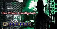Hire Private Investigators In Brisbane For Best Investigation Result