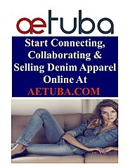 Start Connecting, Collaborating & Selling Denim Apparel Online At AET…