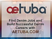 Find Denim Jobs and Build Successful Denim Careers with AETUBA.COM
