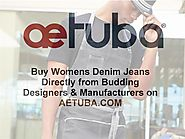 Buy Womens Denim Jeans Directly from Budding Designers & Manufacturers on AETUBA.COM
