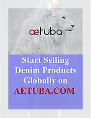 Start Selling Denim Products Globally on AETUBA.COM.