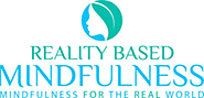 Contact Reality Based Mindfulness - Call 0411 703 515