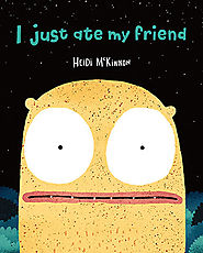 Children's Book Review, I Just Ate My Friend