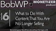 What to Do With Content That You Are No Longer Selling Online
