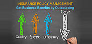 Insurance Policy Management – Get Business Benefits by Outsourcing