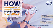 How SMS verification API to Prevent Spam should work ?