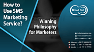 How to Use SMS Marketing Service - Winning Philosophy for Marketers