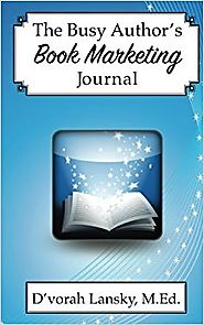 The Busy Author's Book Marketing Journal: A 30-Day Journal to Help You Track Your Activity and Results Paperback – Ju...