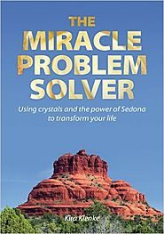 The Miracle Problem Solver: Using crystals and the power of Sedona to transform your life * by Kira Klenke (from Germ...