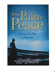 From Pain to Peace --A Journey from Rage to Forgiveness