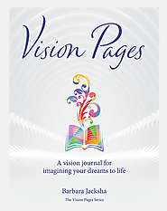 Vision Pages: a vision journal for imagining your dreams to life