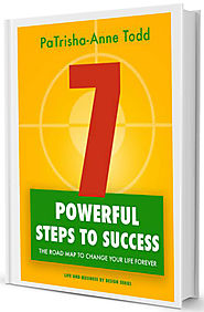 7 Powerful Steps To Success - the road map to chane your life for ever!