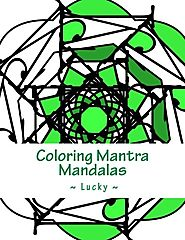 Coloring Mantra Mandalas: Lucky (Volume 3)