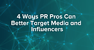4 Ways PR Pros Can Better Target Media and Influencers - Cision