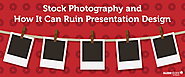Why Using Stock Images for Presentation Design Is a Big No-no
