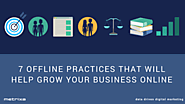 7 offline practices that will help grow your business online