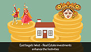 East begets West – Real Estate Investments Enhance The Festivities