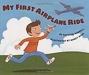 My First Airplane Ride by Patricia Hubbell & Nancy Speir