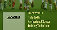 Learn What Is Included In Professional Soccer Training Techniques