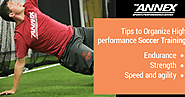 Tips to Organize High-performance Soccer Training