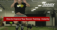 How to Improve Your Soccer Training - Instantly