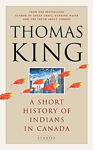 "Gary Barwin picks Thomas King's ""A Short History of Indians in Canada"""