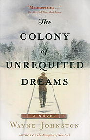 "Charlotte Gray picks Wayne Johnston's ""The Colony of Unrequited Dreams"""