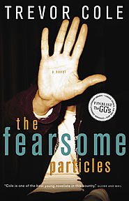 "Kathleen Winter picks Trevor Cole's ""The Fearsome Particles"""