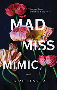 "Sarah Selecky picks Sarah Henstra's ""Mad Miss Mimic"""