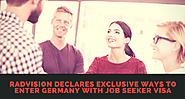 Radvision World Declares Exclusive Ways to Enter Germany with Job Seeker Visa