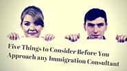 Five Things to Consider Before You Approach any Immigration Consultant