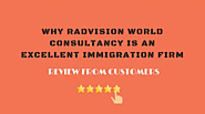 Customer Reviews - Why Radvision World Consultancy Is An Excellent Immigration Firm