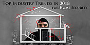 Top Industry Trends for Home Security in 2018