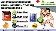 Ayurvedic Treatment to Cure Causes, Symptoms of Wet Dreams, Nightfall