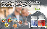 Herbal Treatment to Stop Involuntary Ejaculation, Cure Spermatorrhea