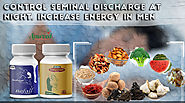 How to Control Seminal Discharge at Night and Increase Energy in Men